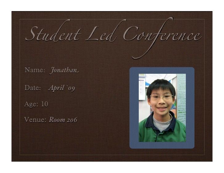 Student Led Conference    : Jonathan   : April `09                 Portrait    Room 206
