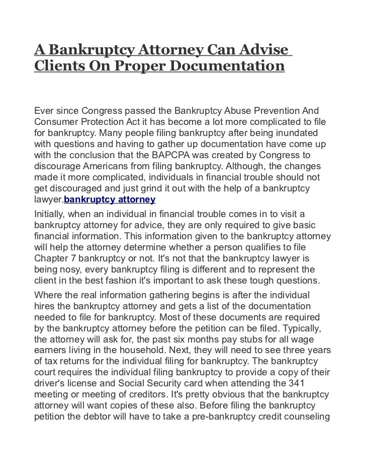 A Bankruptcy Attorney Can AdviseClients On Proper DocumentationEver since Congress passed the Bankruptcy Abuse Prevention ...