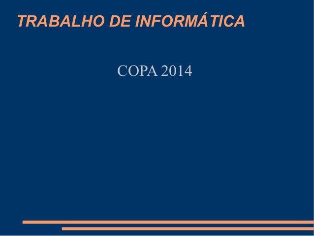 TRABALHO DE INFORMÁTICA COPA 2014