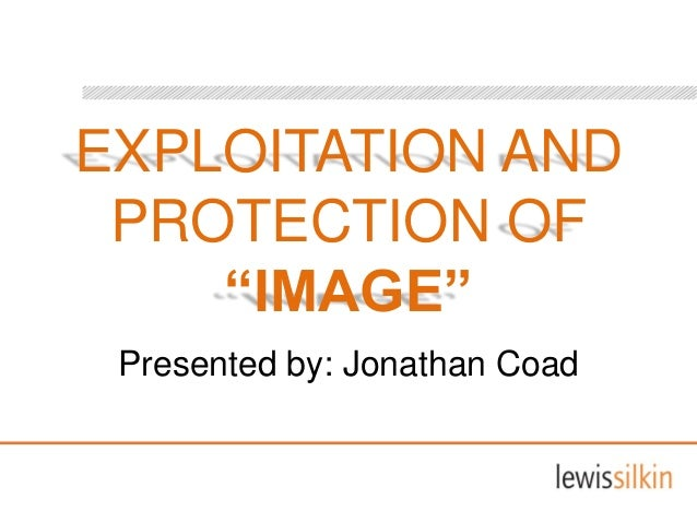 "EXPLOITATION ANDPROTECTION OF""IMAGE""Presented by: Jonathan Coad"