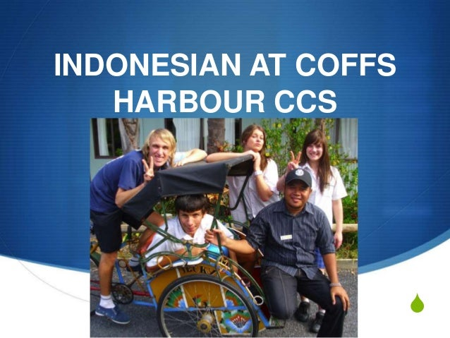 INDONESIAN AT COFFS HARBOUR CCS  S