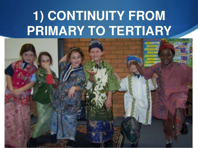 1) CONTINUITY FROM PRIMARY TO TERTIARY