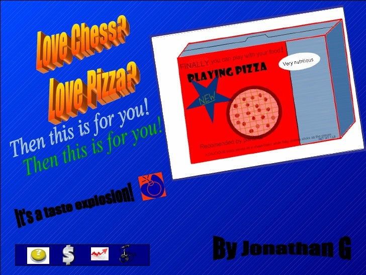 Love Chess? Love Pizza? Then this is for you! It's a taste explosion! By Jonathan G