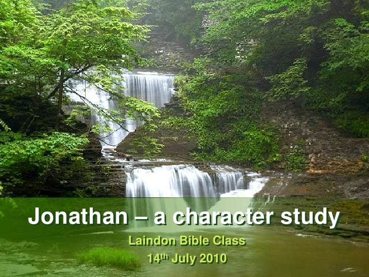 Jonathan – a character study<br />Laindon Bible Class<br />14th July 2010<br />