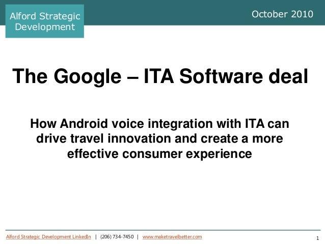 Alford Strategic Development LinkedIn | (206) 734-7450 | www.maketravelbetter.com 1The Google – ITA Software dealHow Andro...