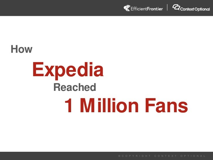 How<br />Expedia<br />				Reached <br />1 Million Fans <br />