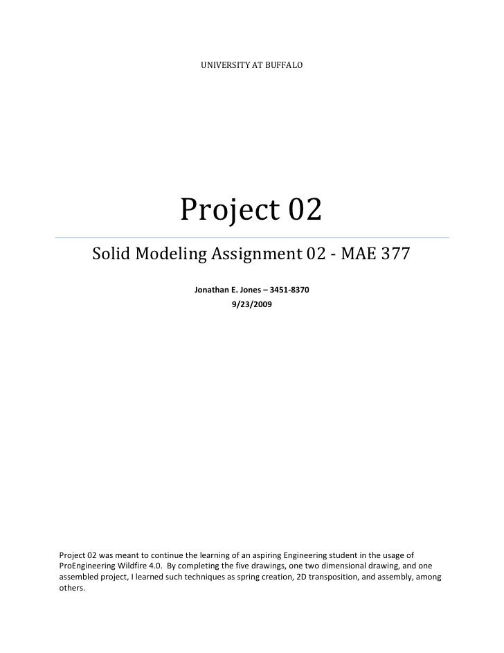 UNIVERSITY AT BUFFALO                                     Project 02         Solid Modeling Assignment 02 - MAE 377       ...