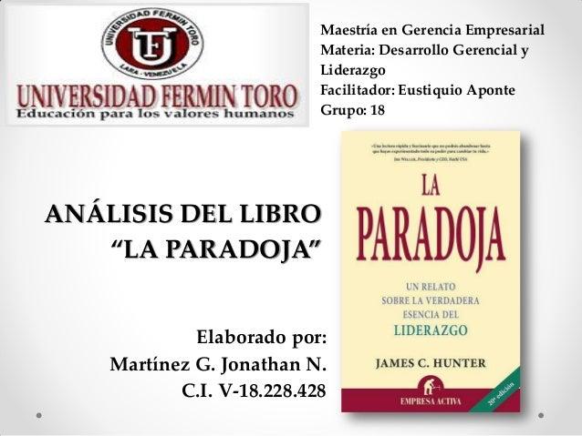 Maestría en Gerencia Empresarial Materia: Desarrollo Gerencial y Liderazgo Facilitador: Eustiquio Aponte Grupo: 18 Elabora...