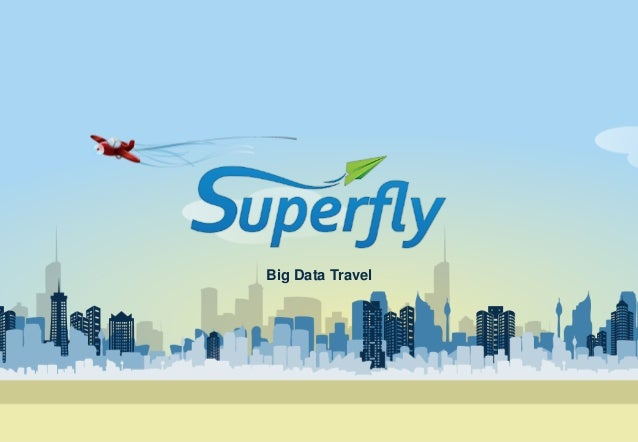 1Strictly Private and ConfidentialBig Data Travel