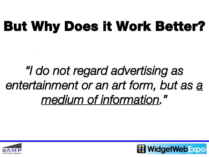 """But Why Does it Work Better? """" I do not regard advertising as entertainment or an art form, but as  a medium of informatio..."""