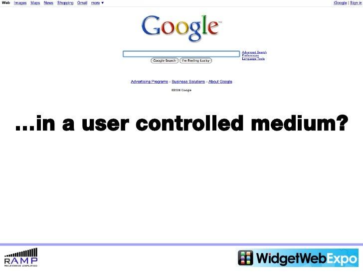 … in a user controlled medium?