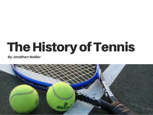TheHistoryofTennis By Jonathan Nadler