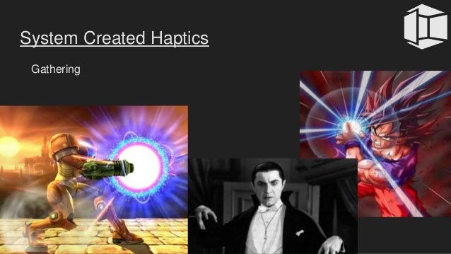 Gathering System Created Haptics