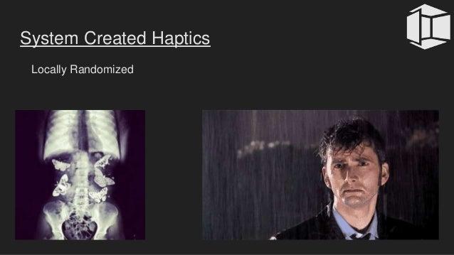 Locally Randomized System Created Haptics