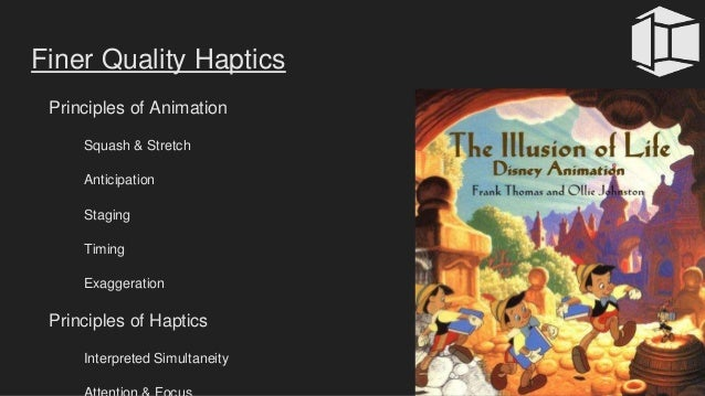 Finer Quality Haptics Principles of Animation Squash & Stretch Anticipation Staging Timing Exaggeration Principles of Hapt...