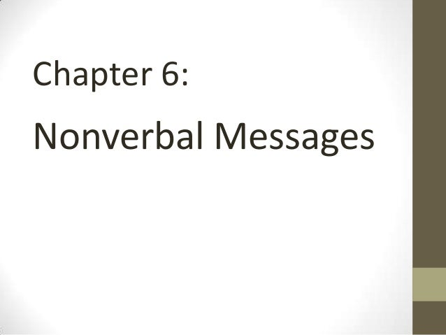 Chapter 6:Nonverbal Messages
