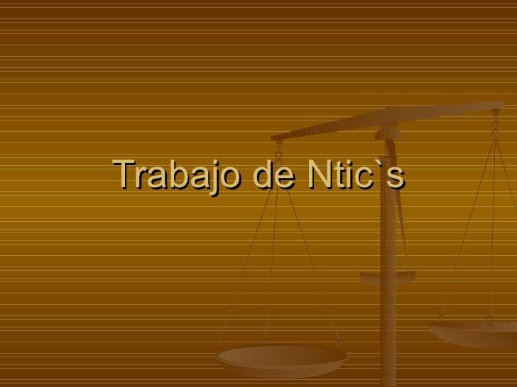 Trabajo de Ntic`s