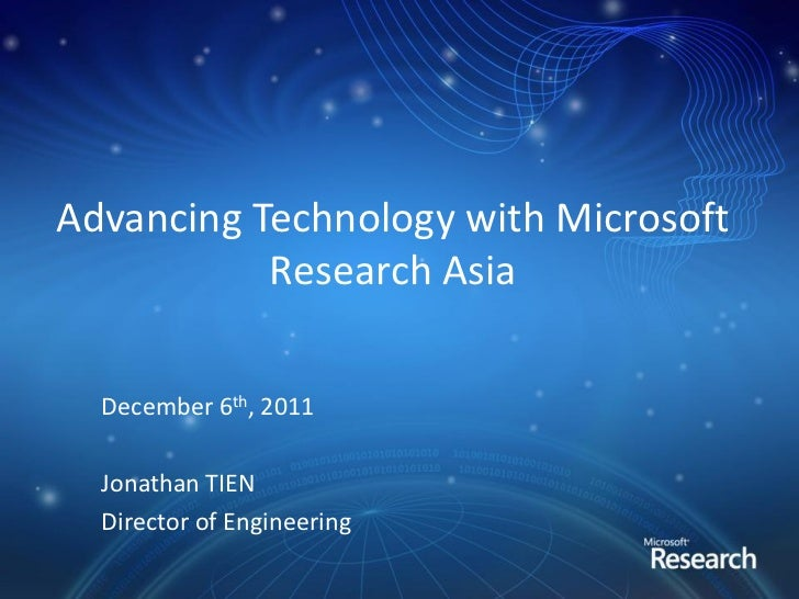 Advancing Technology with Microsoft           Research Asia  December 6th, 2011  Jonathan TIEN  Director of Engineering