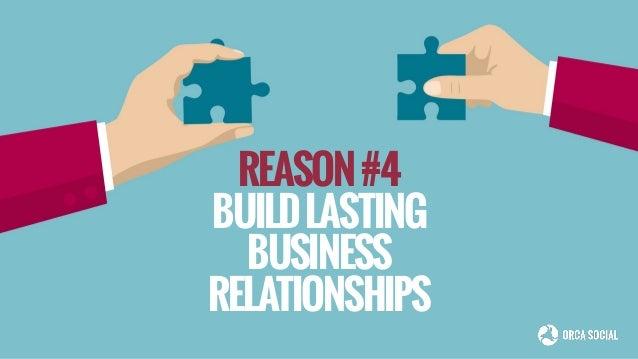 REASON#4 BUILDLASTING BUSINESS RELATIONSHIPS
