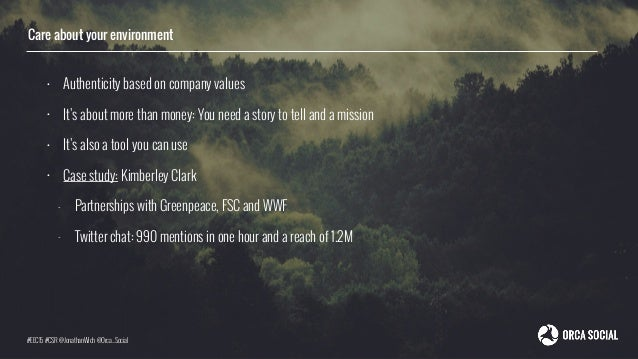 Care about your environment • Authenticity based on company values • It's about more than money: You need a story to tell ...