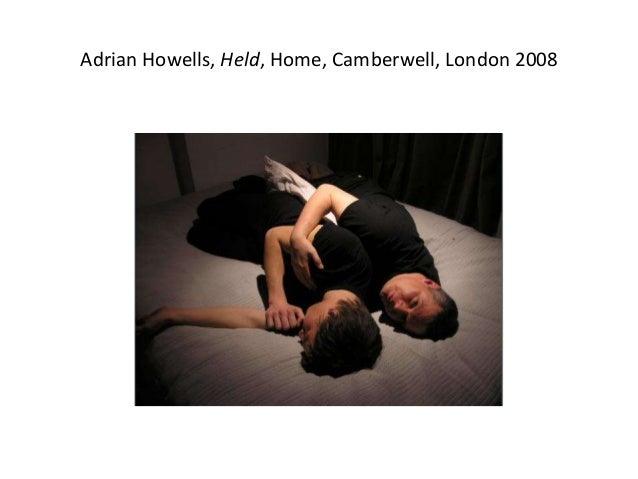 Adrian Howells, Held, Home, Camberwell, London 2008