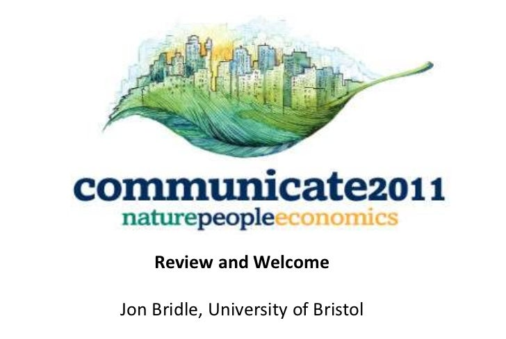 Review and WelcomeJon Bridle, University of Bristol