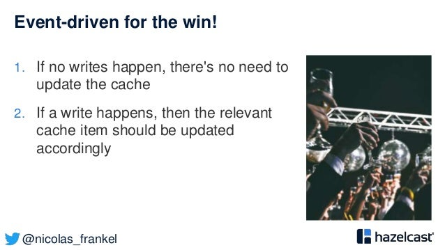 @nicolas_frankel Event-driven for the win! 1. If no writes happen, there's no need to update the cache 2. If a write happe...