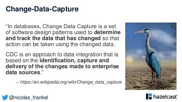 "@nicolas_frankel Change-Data-Capture ""In databases, Change Data Capture is a set of software design patterns used to deter..."