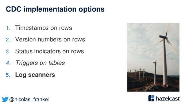 @nicolas_frankel CDC implementation options 1. Timestamps on rows 2. Version numbers on rows 3. Status indicators on rows ...