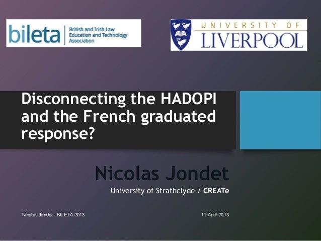 Disconnecting the HADOPIand the French graduatedresponse?                               Nicolas Jondet                    ...