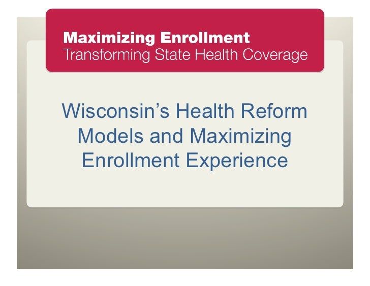 Wisconsin's Health Reform Models and Maximizing Enrollment Experience