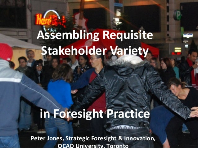 Peter Jones, Strategic Foresight & Innovation, Assembling Requisite Stakeholder Variety in Foresight Practice
