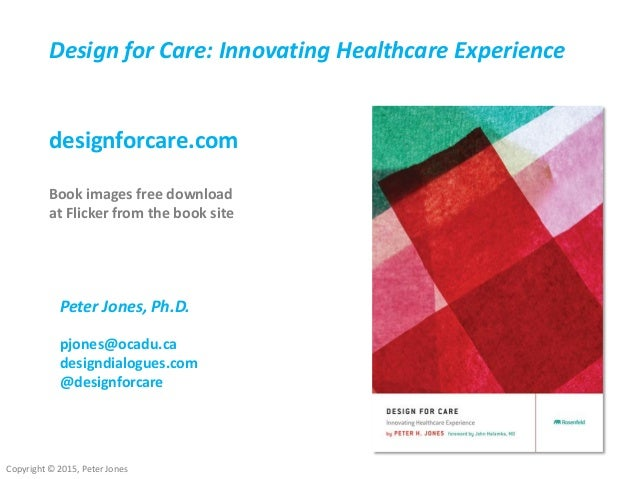 Design for Care: Innovating Healthcare Experience