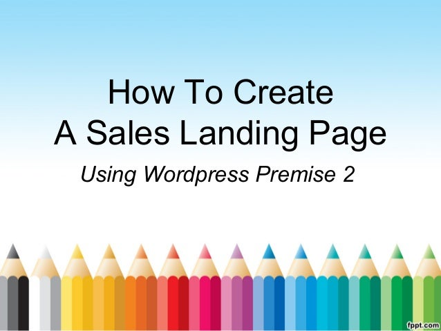 How To Create A Sales Landing Page Using Wordpress Premise 2