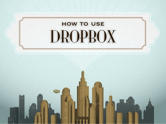 DROPBOX how to use