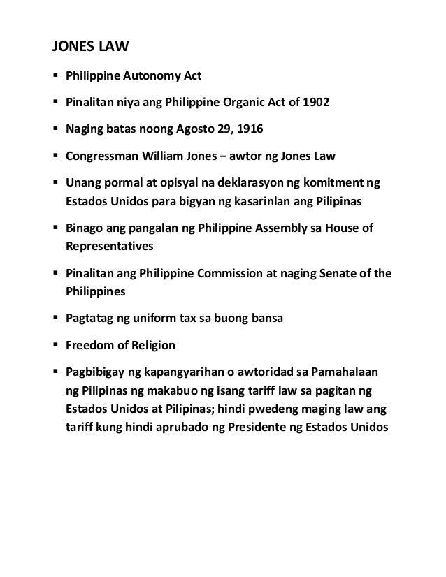 JONES LAW  Philippine Autonomy Act  Pinalitan niya ang Philippine Organic Act of 1902  Naging batas noong Agosto 29, 19...