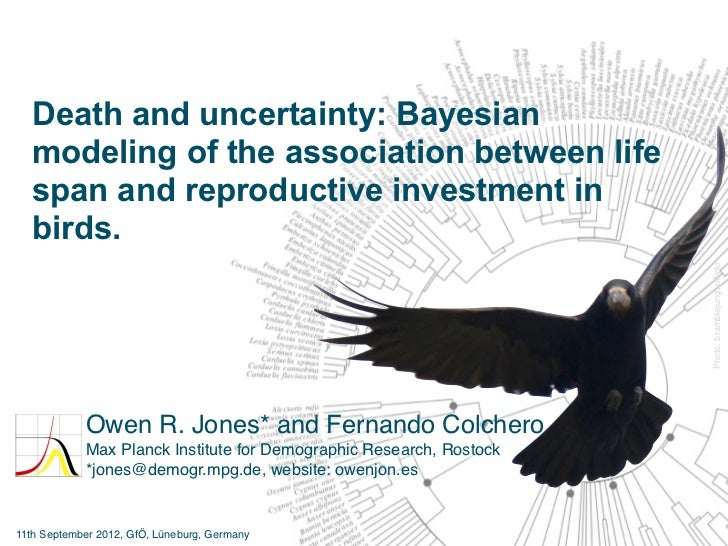 Death and uncertainty: Bayesian  modeling of the association between life  span and reproductive investment in  birds.    ...
