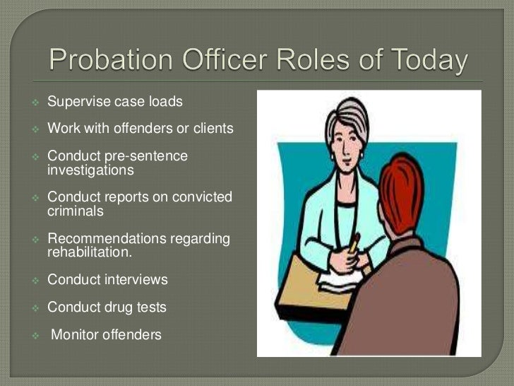 the role of the probation officer criminology essay You are a probation officer and have a client  what should you do as a probation officer in this type of sociology essay topics criminology research paper.