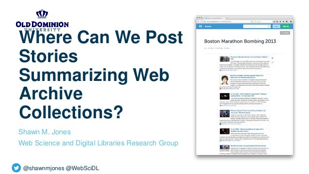 @shawnmjones @WebSciDL Where Can We Post Stories Summarizing Web Archive Collections? Shawn M. Jones Web Science and Digit...