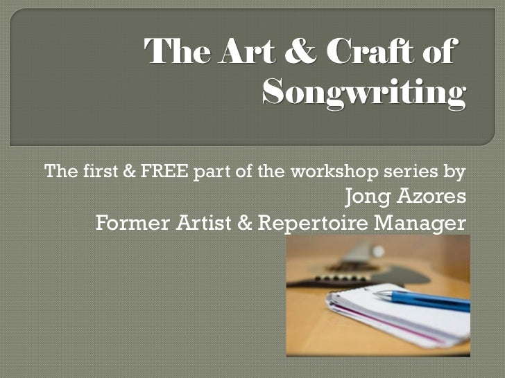 The Art & Craft of                 SongwritingThe first & FREE part of the workshop series by                             ...