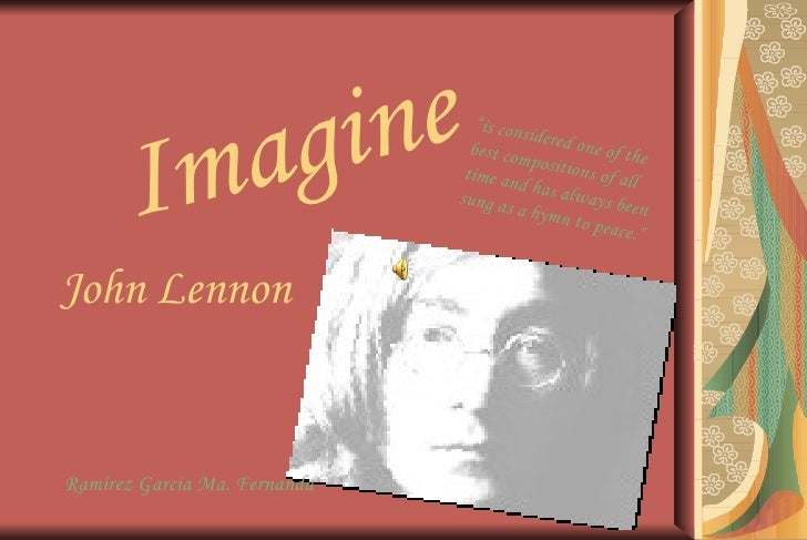 """Imagine John Lennon Ramírez García Ma. Fernanda   """" is considered one of the best compositions of all time and has always ..."""