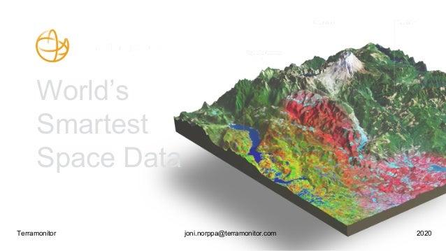 World's Smartest Space Data joni.norppa@terramonitor.comTerramonitor 2020