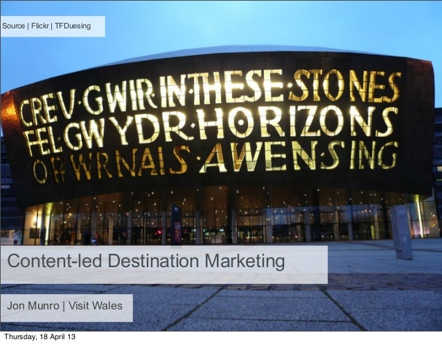 Source | Flickr | TFDuesingContent-led Destination MarketingJon Munro | Visit WalesThursday, 18 April 13