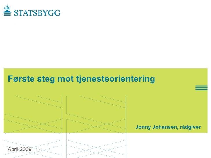 Click t o edit Master subtitle   style     Første steg mot tjenesteorientering                                        Jonn...