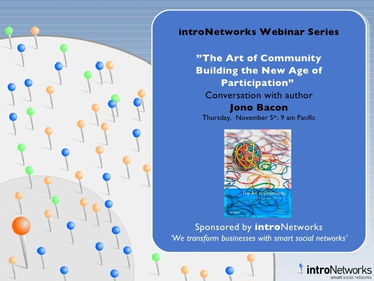 """introNetworks Webinar Series """" The Art of Community Building the New Age of Participation""""  Conversation with author Jono ..."""