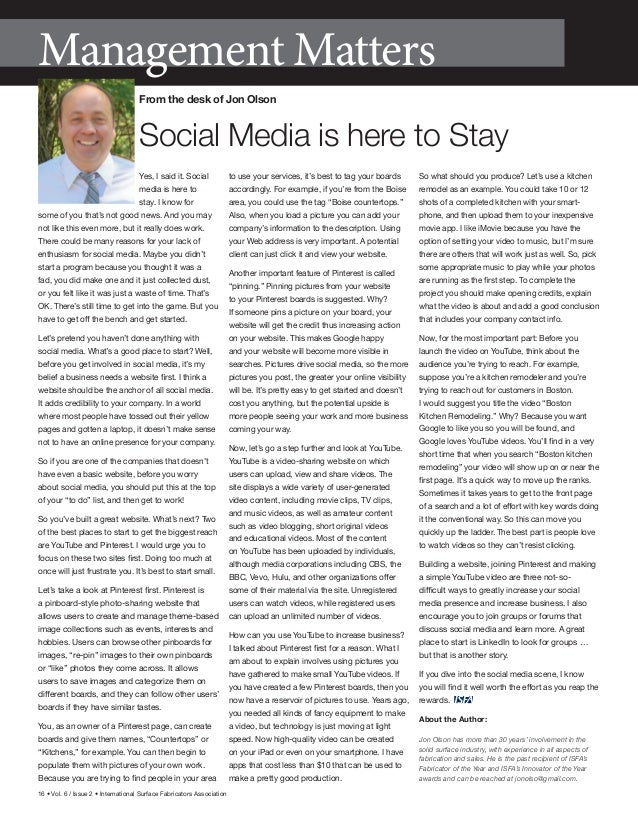 16 • Vol. 6 / Issue 2 • International Surface Fabricators Association Yes, I said it. Social media is here to stay. I know...