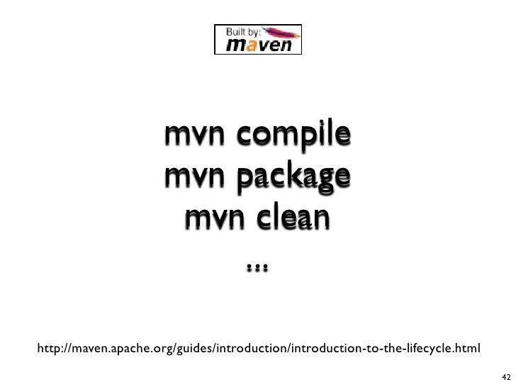 mvn compile                       mvn package                        mvn clean                            ...  http://mave...