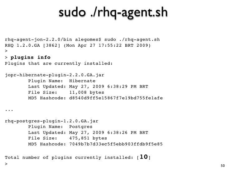 sudo ./rhq-agent.sh rhq-agent-jon-2.2.0/bin alegomes$ sudo ./rhq-agent.sh RHQ 1.2.0.GA [3862] (Mon Apr 27 17:55:22 BRT 200...