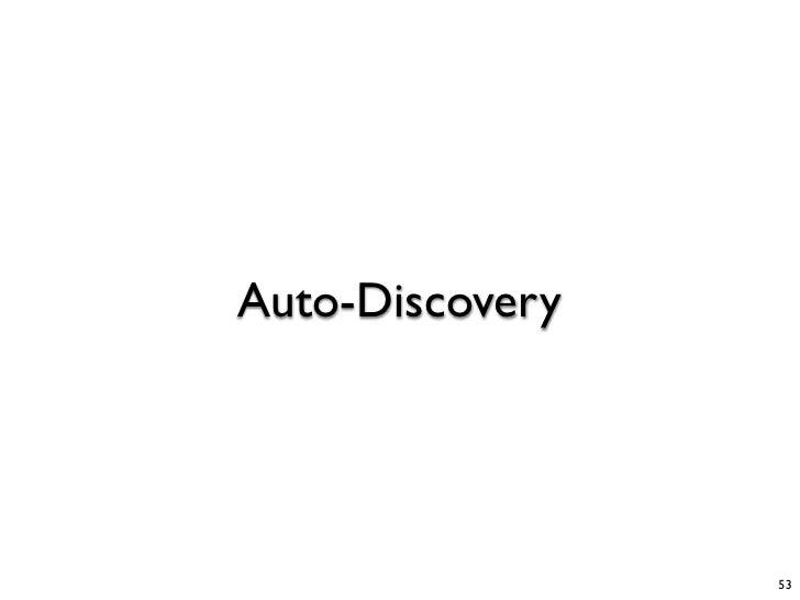 Auto-Discovery                      53