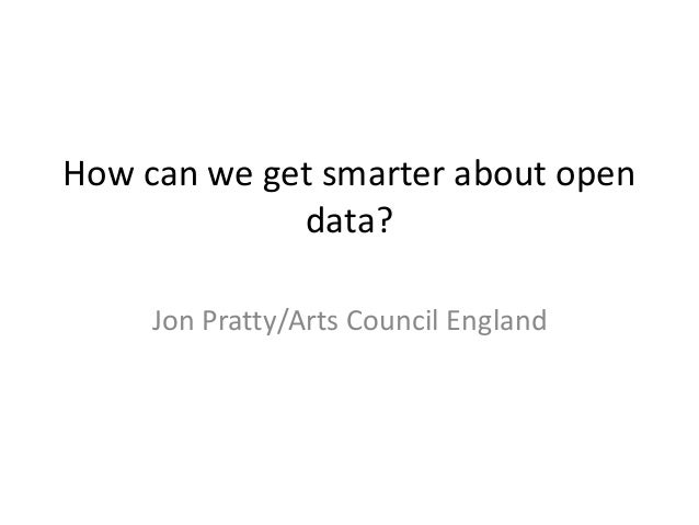 How can we get smarter about open data? Jon Pratty/Arts Council England